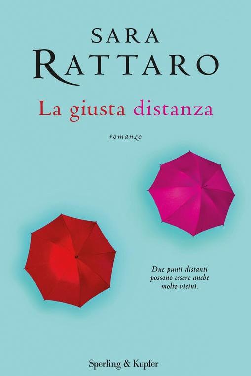 LA GIUSTA DISTANZA - SARA RATTARO